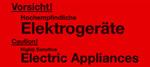 Vorsicht! Hochempfindliche Elektrogeräte